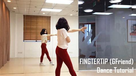 tutorial dance gfriend rough fingertip gfriend dance tutorial by lyl from gzb youtube