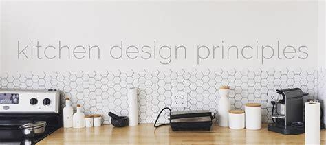 principles of kitchen design kitchen design principles 3 principles to create your