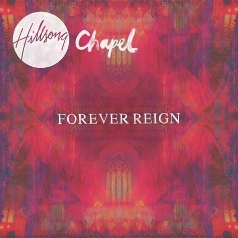 Forever Reign | thechurchtools music and media hillsong chapel forever