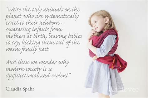 hey cio six reasons to quot we re the only animals on the planet who are systematically cruel to their newborn