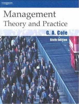 leadership for health theory and practice books management theory and practice by gerald cole reviews