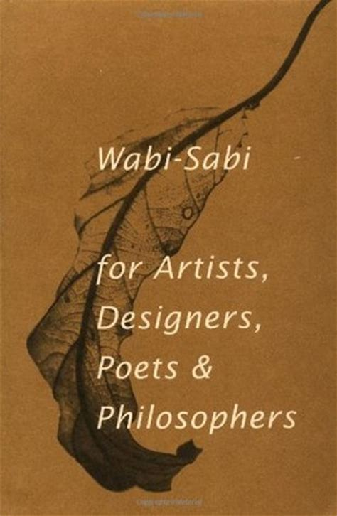 wabi sabi book wabi sabi for artists designers poets philosophers by