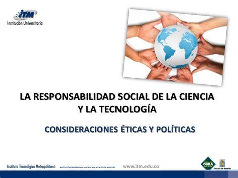 la ciencia de la responsabilidad social de la ciencia y la tecnolog 237 a