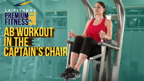 learn an ab workout in the captain s chair la fitness workout tip