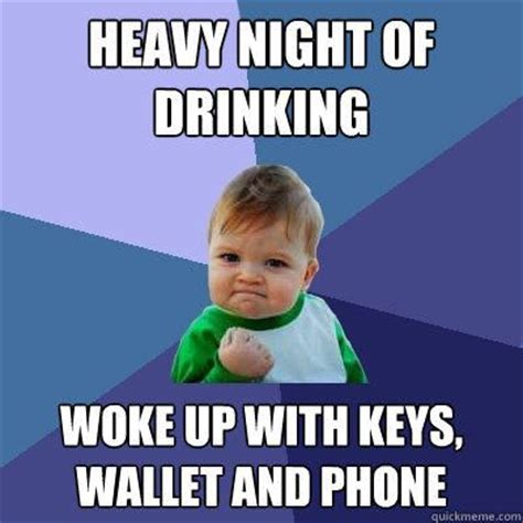 Memes About Alcohol - 20 best images about drinking memes on pinterest drinks