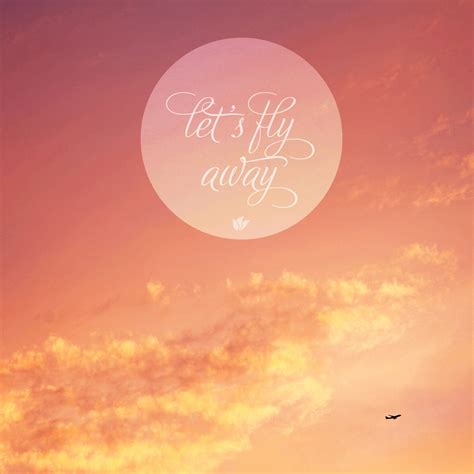 colorful wallpaper quotes let s fly away abstract quote colorful wallpaper
