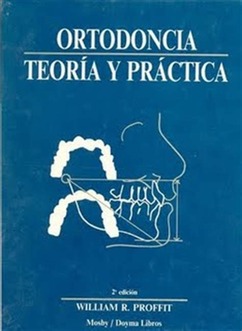 descargar libros de vire academy en espanol ortodoncia teor 237 a y pr 225 ctica willian r proffit wikiortodoncia