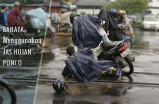 Jas Hujan Ponco Atau Kalelawar bahaya pemakaian jas hujan jenis kelelawar atau ponco