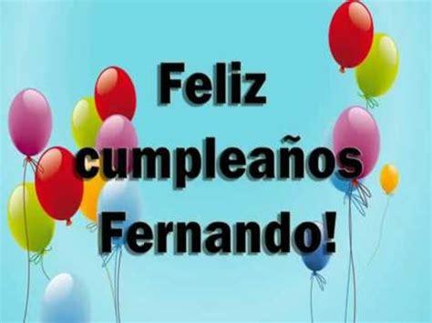 imagenes de feliz cumpleaños fernanda feliz cumplea 241 os fernando youtube