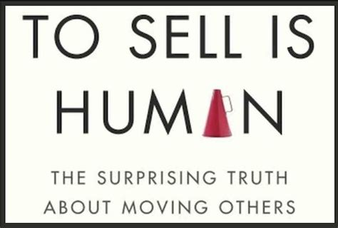 to sell is human review quot to sell is human quot by daniel pink leary gates venture coach