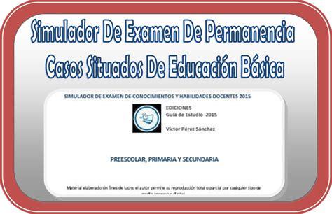simulador de evaluacin docente 2015 simulador de examen de permanencia casos situados de