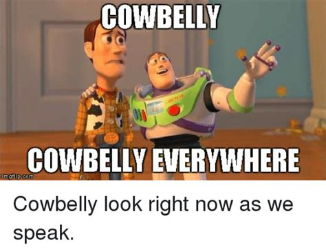Cowbelly Memes - cowbelly cowbelly everywhere reddit meme on sizzle