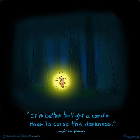 Light A Candle Don T Curse The Darkness by Quot It Is Better To Light A Candle Than To Curse The Darkness
