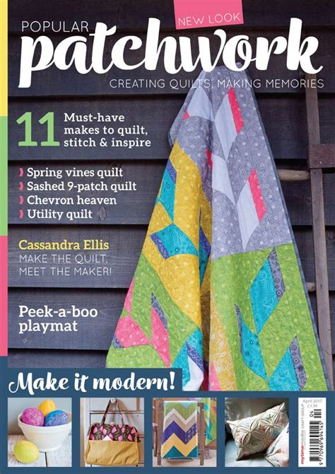Popular Patchwork Magazine - in this issue april 2017 news