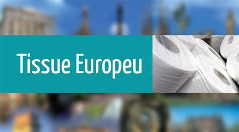 Tissue Europa 1 mercado europeu de tissue vale cerca de 1 bilh 227 o de euros