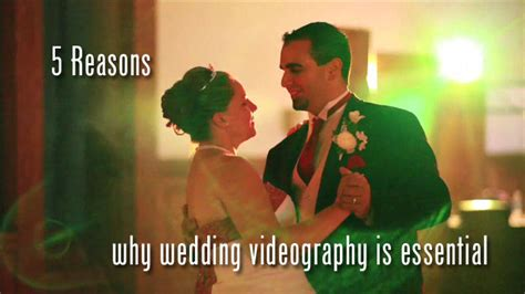 5 Reasons To In Your Wedding by 5 Reasons Videography Is Essential For Your Wedding
