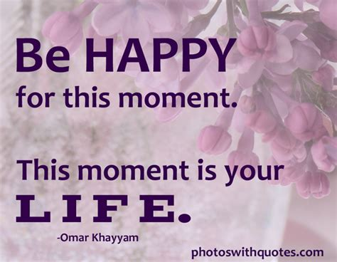 Happiness L by Picture Quote Be Happy For This Moment This Moment Is Your