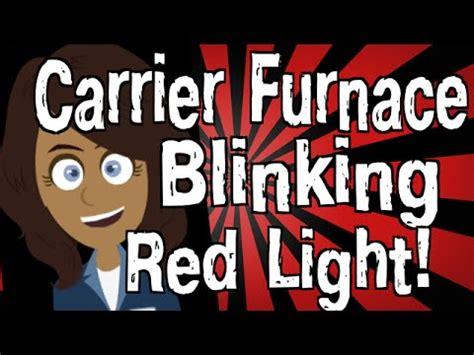 carrier furnace blinking yellow light carrier furnace blinking red light youtube