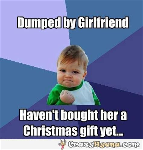 Funny Pic Meme - dumped by girlfriend