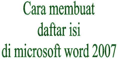cara membuat daftar isi makalah di word 2007 cara membuat daftar isi di microsoft word 2007 panduan