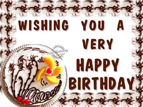 Wishing A Happy Birthday Wishing You A Very Happy Birthday Wishbirthday Com