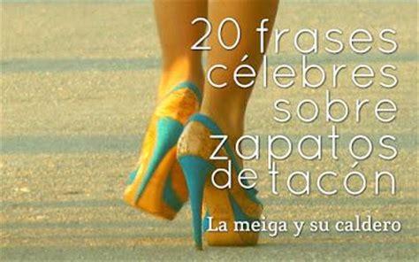 imagenes de zapatillas de tacon con frases de amor 20 frases c 233 lebres sobre zapatos de tac 243 n paperblog