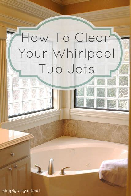 How To Clean A Jetted Tub simply organized how to clean whirlpool tub jets for