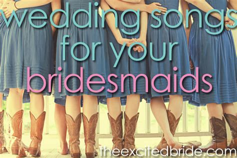 Wedding Aisle Songs For Bridesmaids processional for bridesmaids