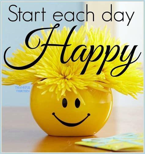 Morning Happy start each day happy morning morning