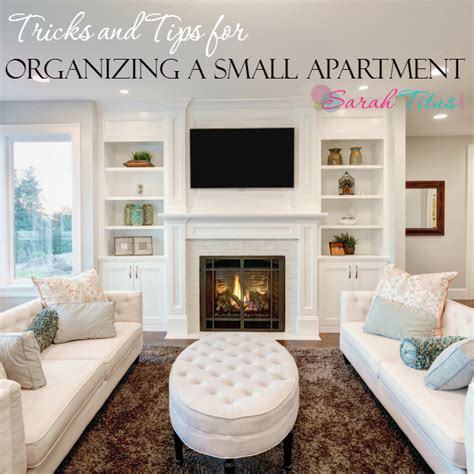 how to organize a small apartment tricks and tips for organizing a small apartment sarah titus
