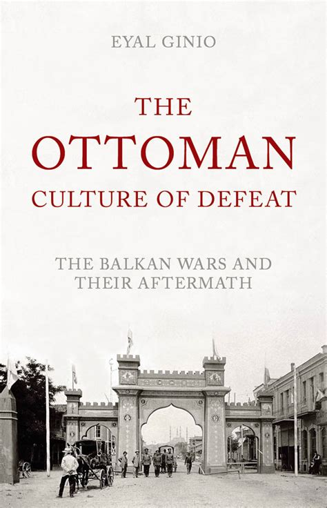 Culture Ottomane by The Ottoman Culture Of Defeat Hurst Publishers