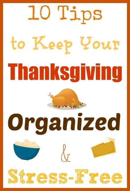 6 Tips For A Stress Free Thanksgiving by 10 Tips To Keep Your Thanksgiving Organized And Stress Free