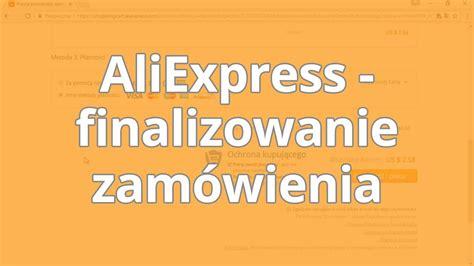 aliexpress finalizowanie zam 243 wienia strefakursow pl