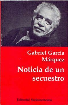 libro news of a kidnapping 1000 images about gabriel garcia marquez on gabriel garcia marquez gabriel and