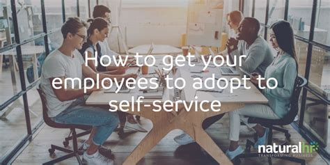 where to get a service how to get your employees to adopt to self service