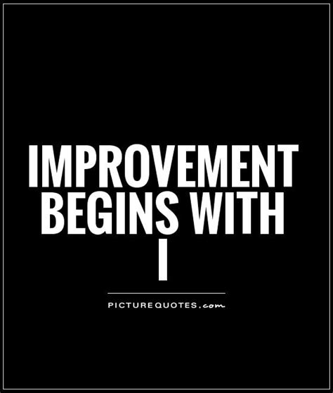 improvement begins with i picture quotes