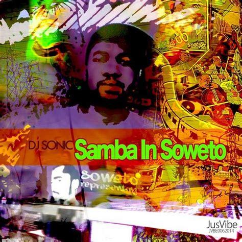 soweto house music dj sonic samba in soweto traxsource