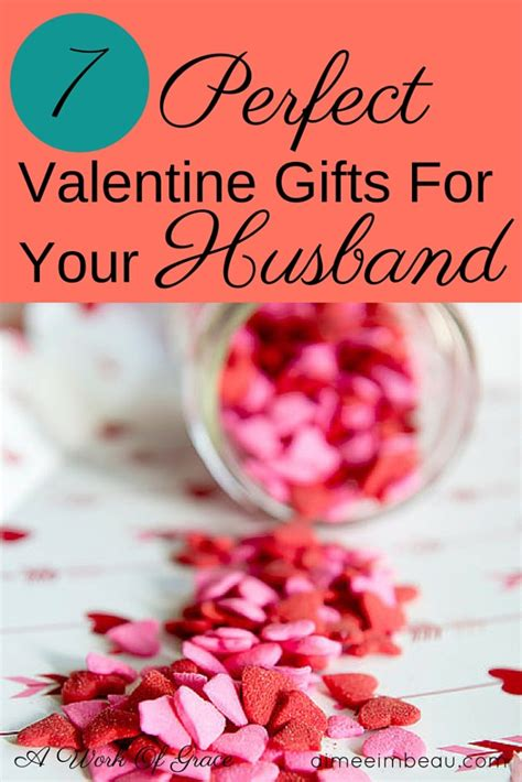 what to do on valentines day with your husband 7 gifts for your husband a work of grace