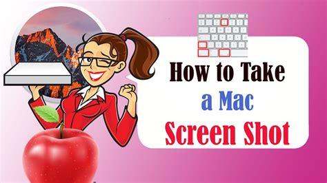 how to take a snapshot on mac how to take a mac screen