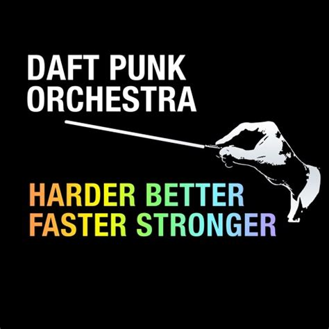 daft punk better faster stronger daft punk harder better faster stronger for orchestra by
