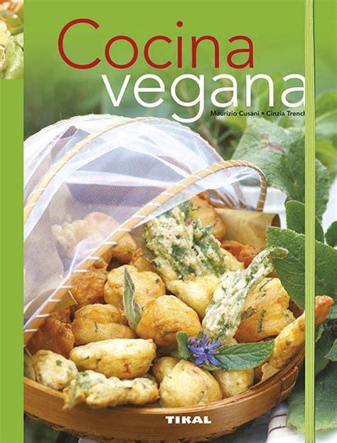 libro cocina vegana libros de recetas de cocina vegana verde despertar