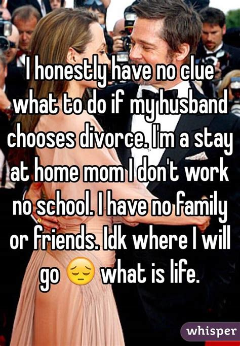 i honestly no clue what to do if my husband chooses