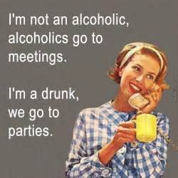Alcholic Meme - i m not an alcoholic by likeaboss meme center