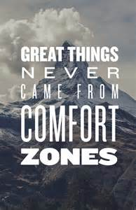 great things never come from comfort zones 19882 jpg