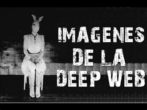 imagenes extrañas de la deep web imagenes de la deep web youtube