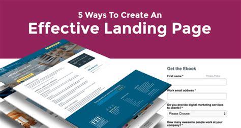 5 Effective Ways To Make 5 Ways To Create An Effective Landing Page Jacob Ballard