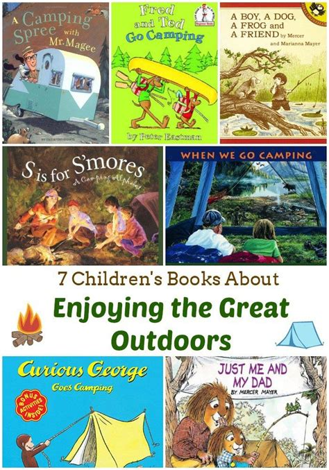 7 Childrens Books by 7 Children S Books About Enjoying The Great Outdoors
