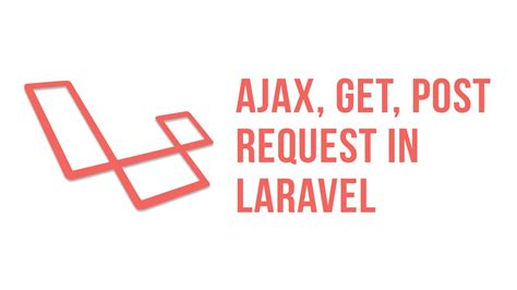 laravel javascript tutorial ajax get post request in laravel youtube