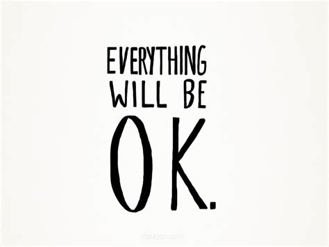 It Will Be Ok everything will be ok kimberley williams flickr