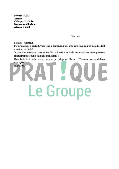 Exemple De Lettre Demande De Congé Sans Solde Lettre De Demande De Cong 233 Sans Solde Pratique Fr